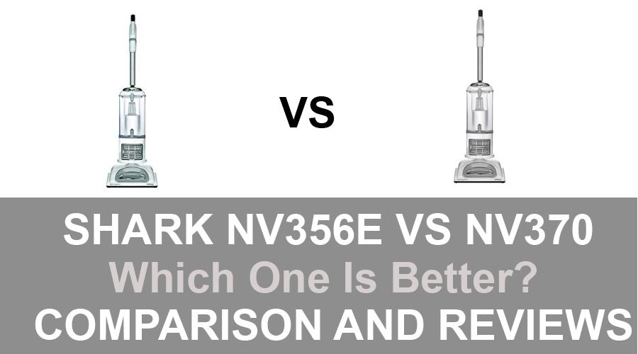Shark NV356e vs NV370