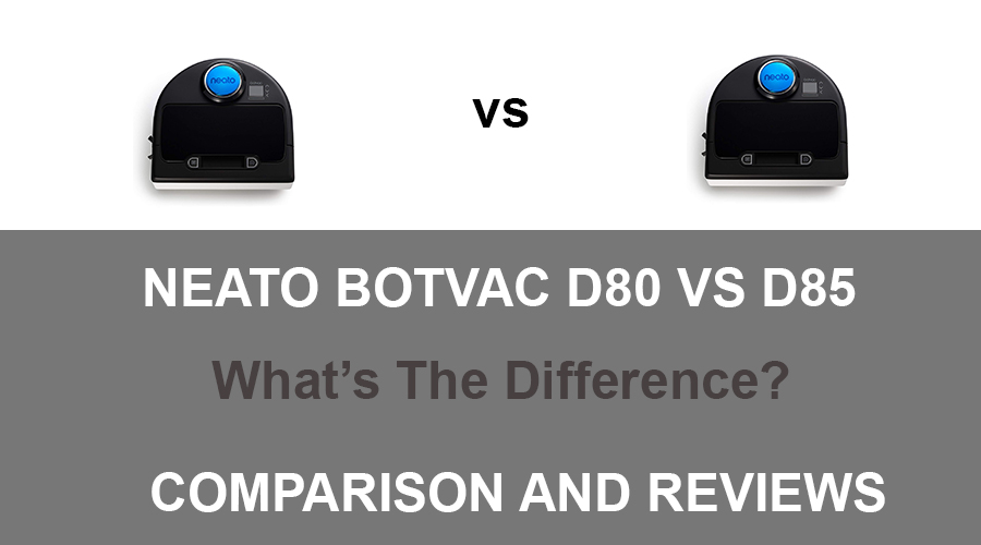 Neato Botvac D80 vs D85