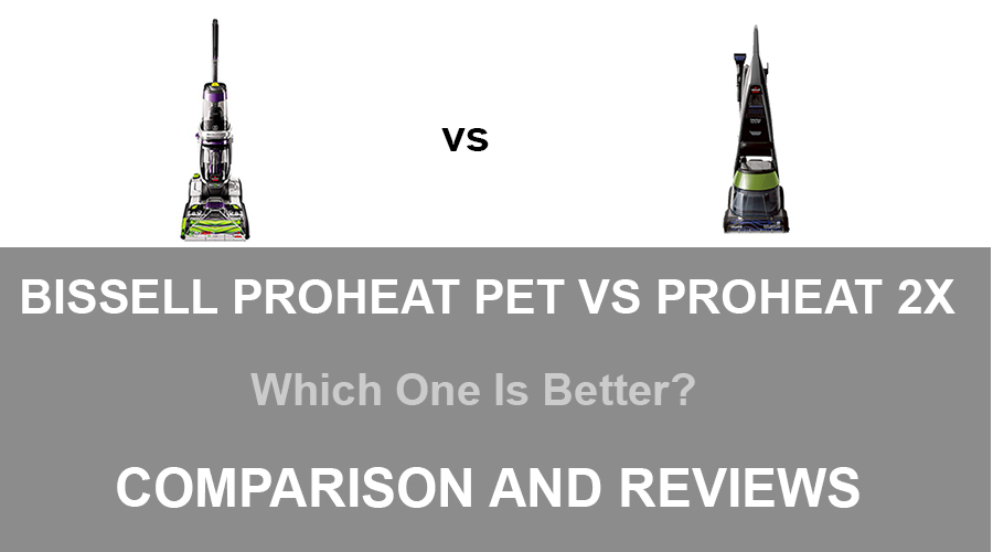 Bissell Proheat Pet Vs Proheat 2X