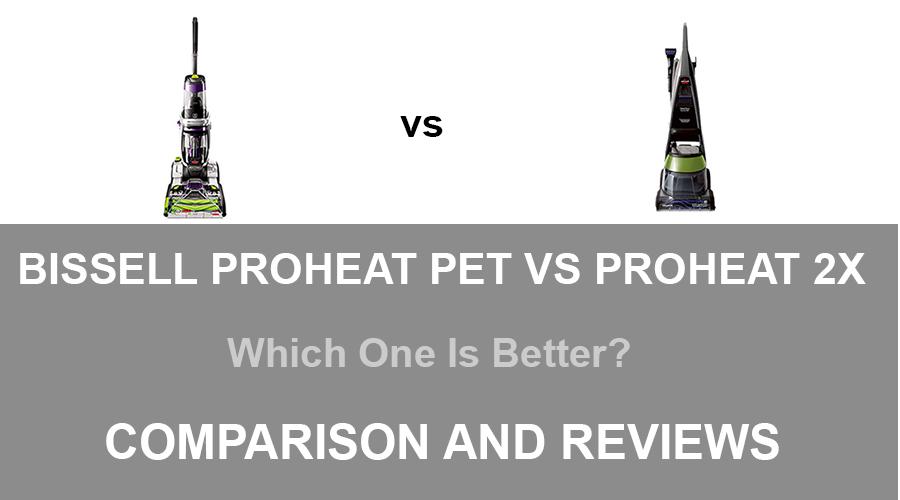 Bissell Proheat Pet Vs Proheat 2X