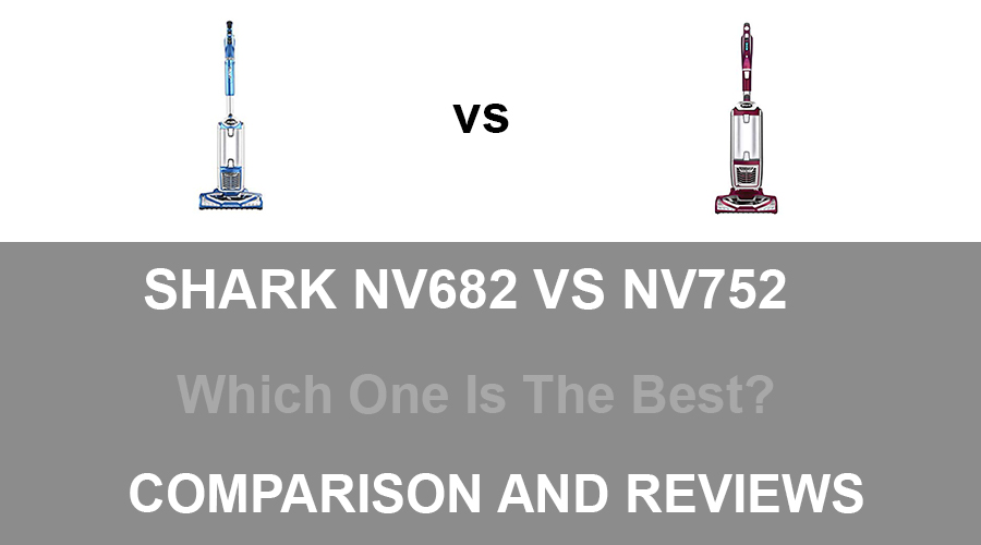 Shark NV682 vs NV752