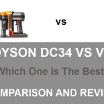 Dyson DC34 vs V6: Which One Is The Best?