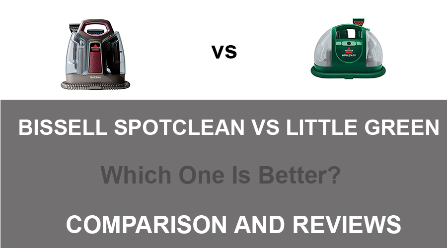 Bissell Spot Clean Vs Little Green