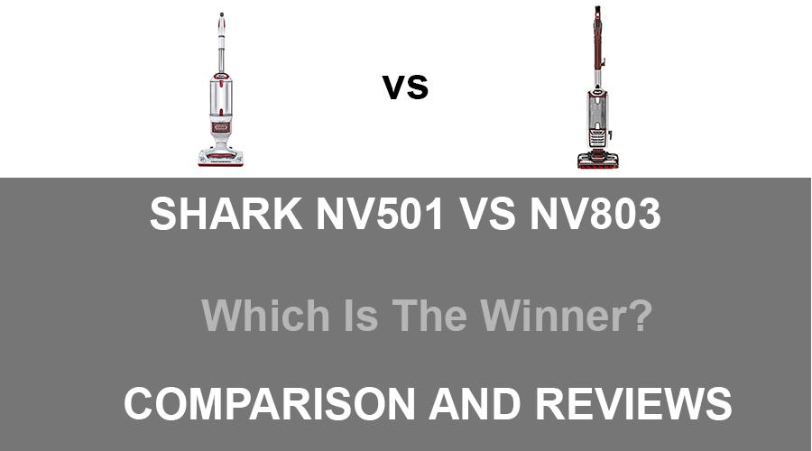 Shark NV501 vs NV803