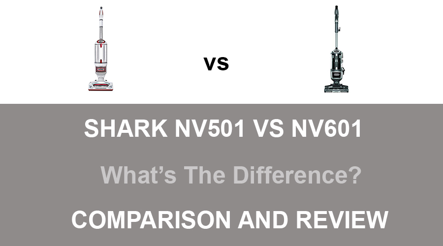 Shark NV501 vs NV601
