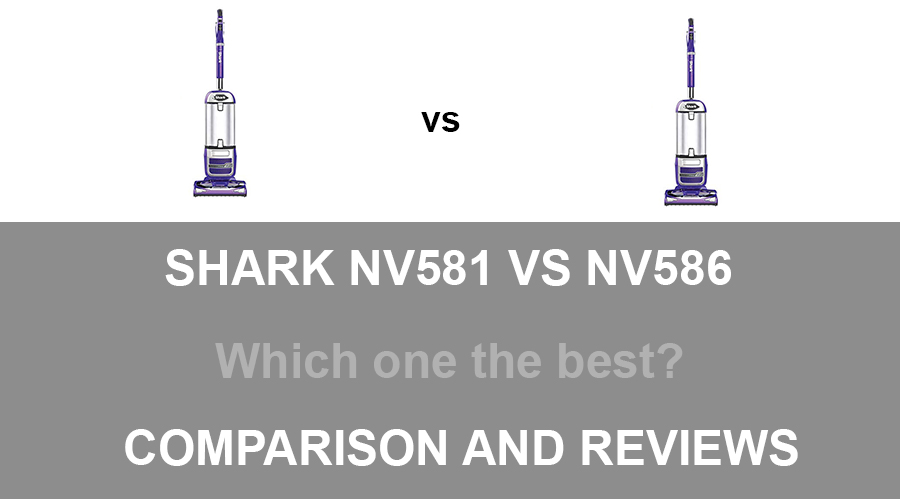 Shark NV581 vs NV586