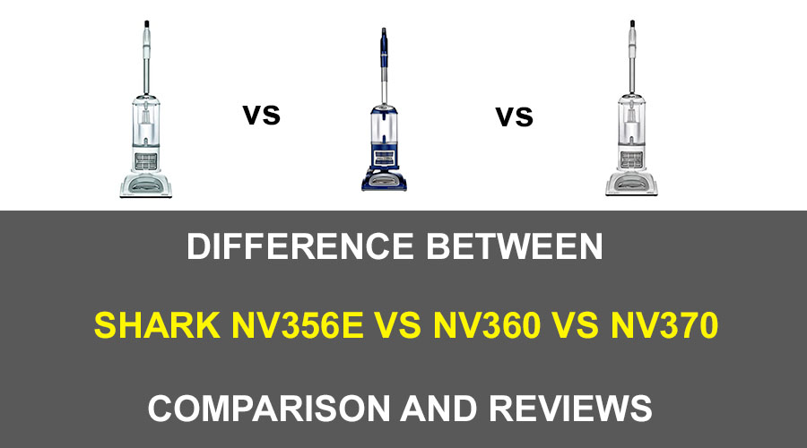 Shark NV360 vs NV370