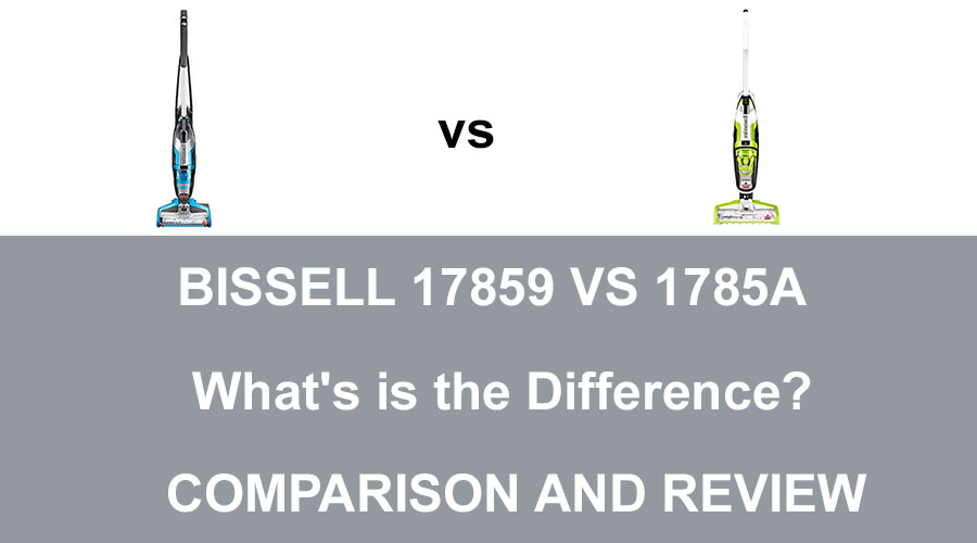 Bissell 17859 vs 1785A