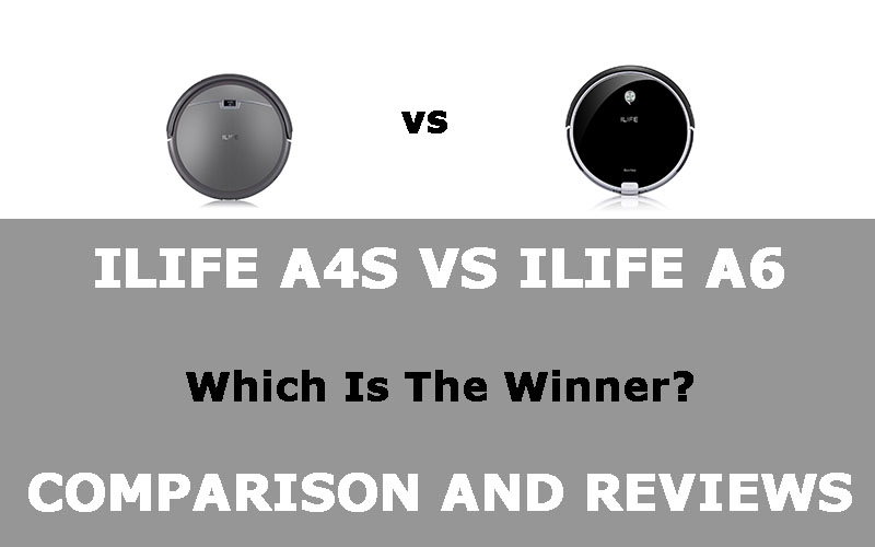 ILIFE A4S vs ILIFE A6