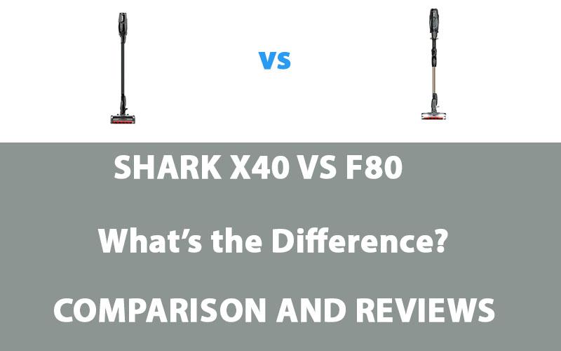 Shark X40 vs F80