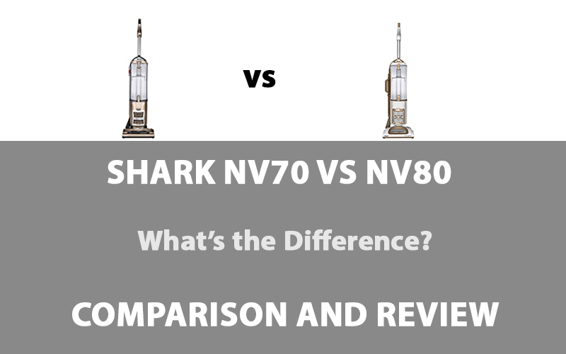 Shark NV70 vs NV80