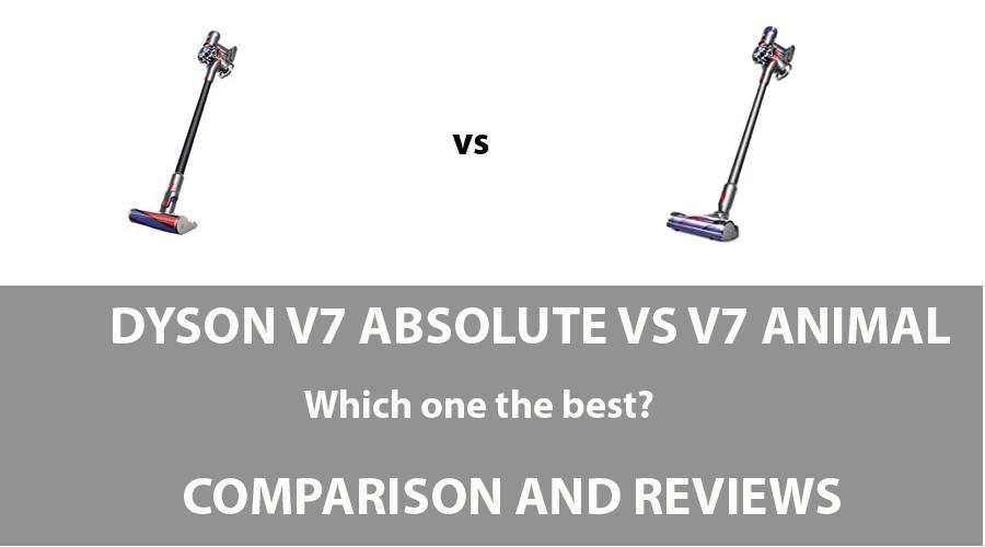Dyson V7 Absolute vs V7 Animal