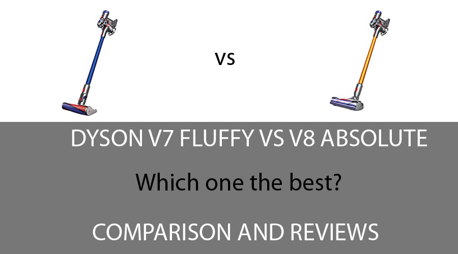 Dyson V7 Fluffy vs V8 Absolute